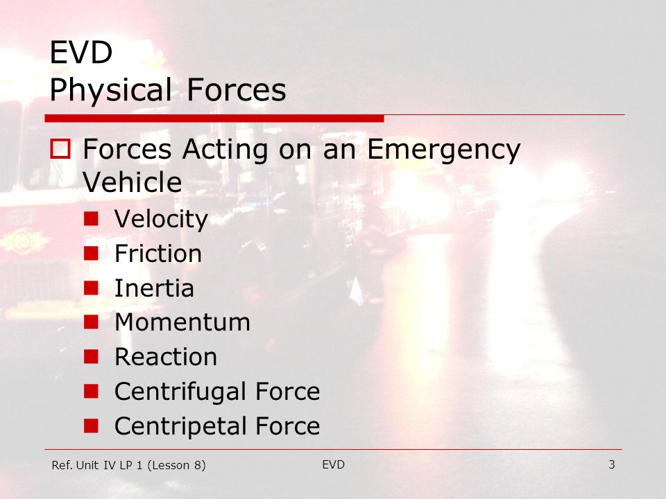 EVD34 EVD Vehicle Characteristics  Weight Center of Gravity Ref. Unit IV LP 2 (Lesson 9)