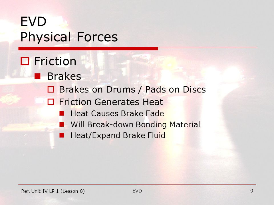 EVD20 EVD Physical Forces  Reaction For every action there is an equal and opposite 'reaction.' Ref.