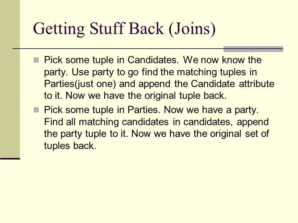 This is sometimes called an equijoin , because you are joining tuples in Parties to tuples in Candidates which match(are equal) in the party.