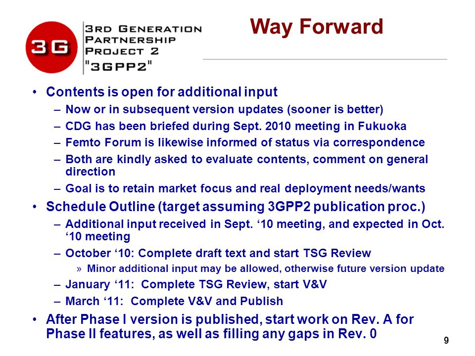 9 Way Forward Contents is open for additional input –Now or in subsequent version updates (sooner is better) –CDG has been briefed during Sept.