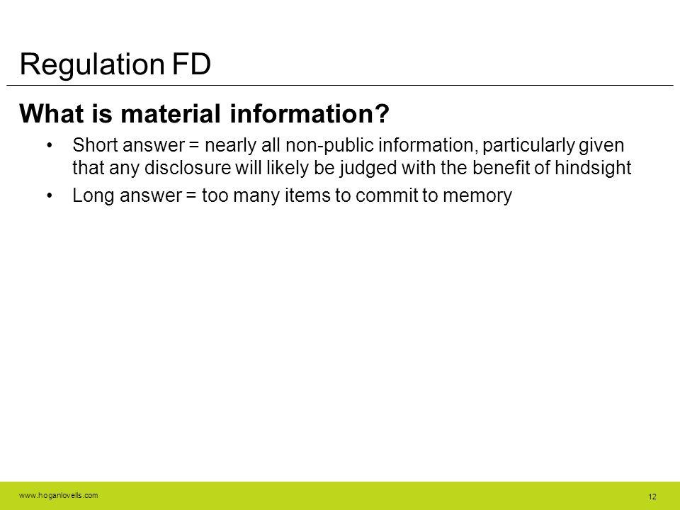www.hoganlovells.com 12 Regulation FD What is material information.