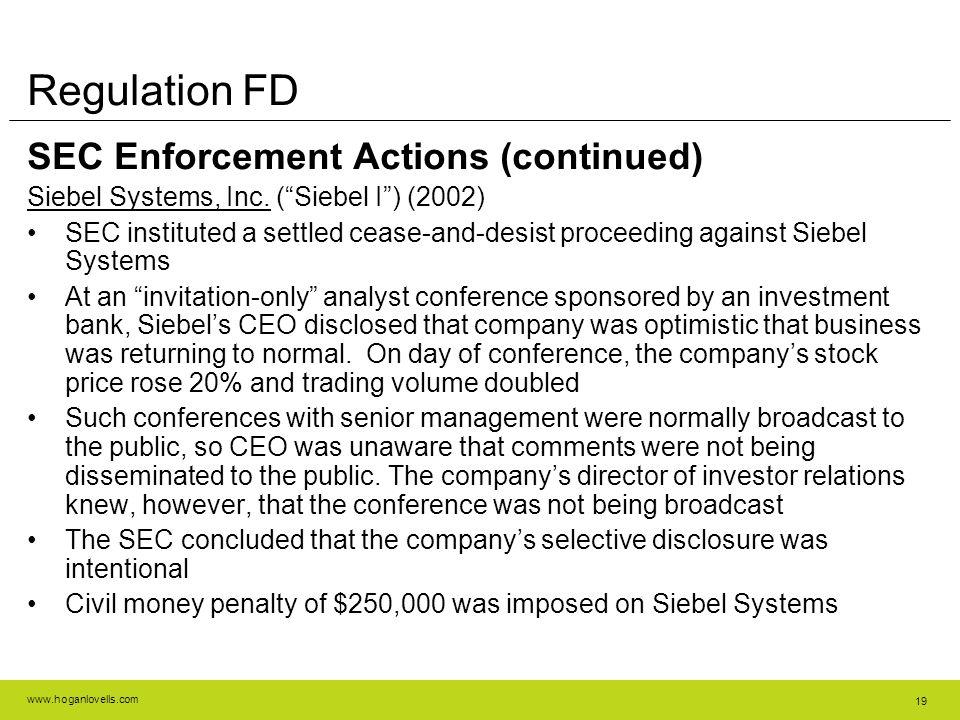 www.hoganlovells.com 19 Regulation FD SEC Enforcement Actions (continued) Siebel Systems, Inc.