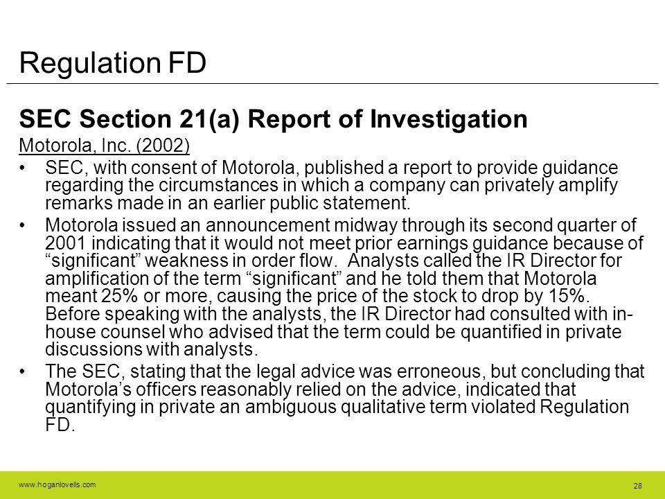 www.hoganlovells.com 28 Regulation FD SEC Section 21(a) Report of Investigation Motorola, Inc. (2002) SEC, with consent of Motorola, published a repor