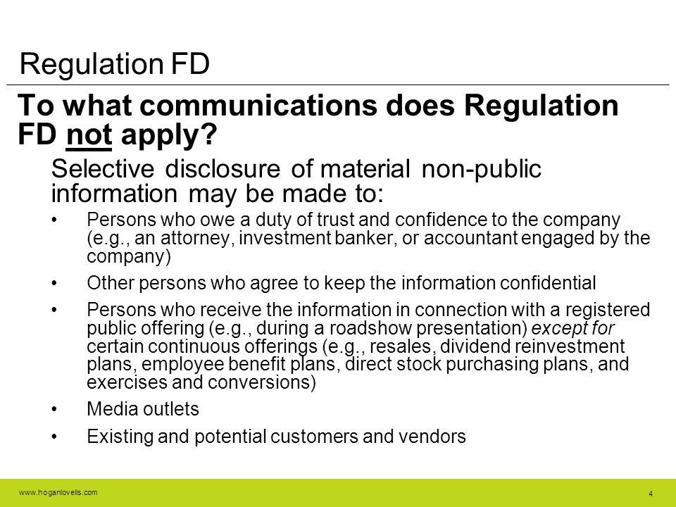 www.hoganlovells.com 4 Regulation FD To what communications does Regulation FD not apply.