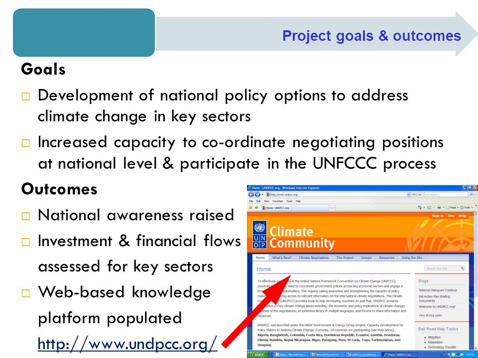 Goals  Development of national policy options to address climate change in key sectors  Increased capacity to co-ordinate negotiating positions at n