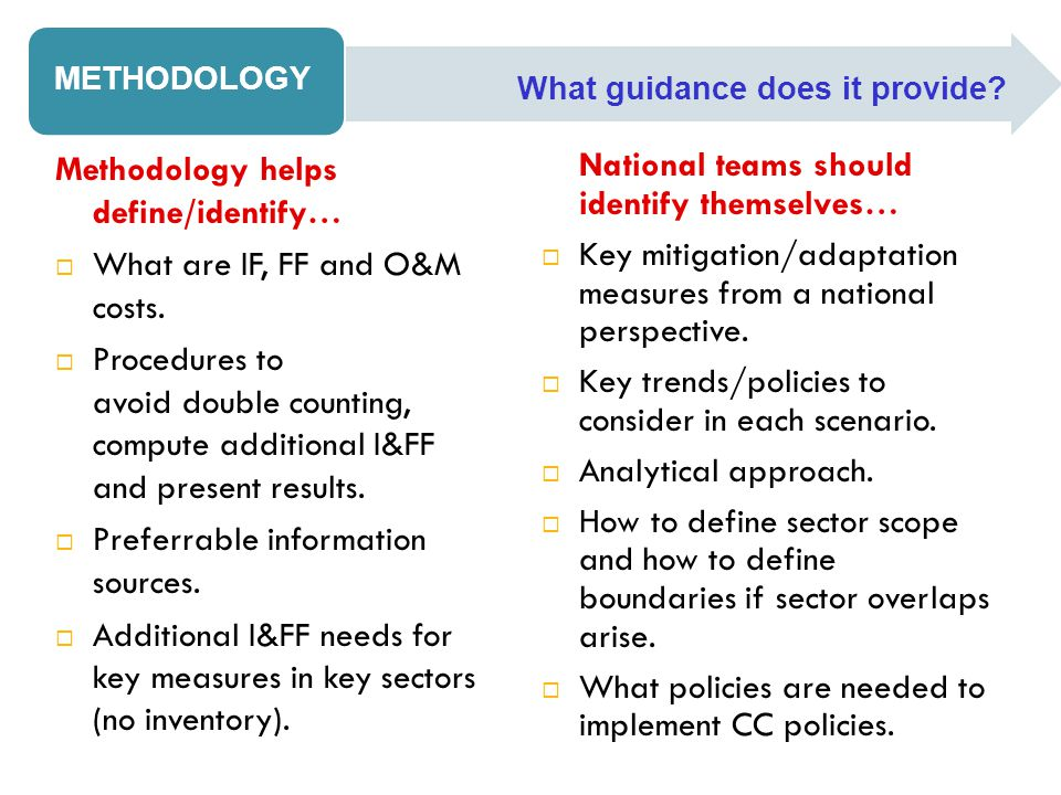 Methodology helps define/identify…  What are IF, FF and O&M costs.  Procedures to avoid double counting, compute additional I&FF and present results