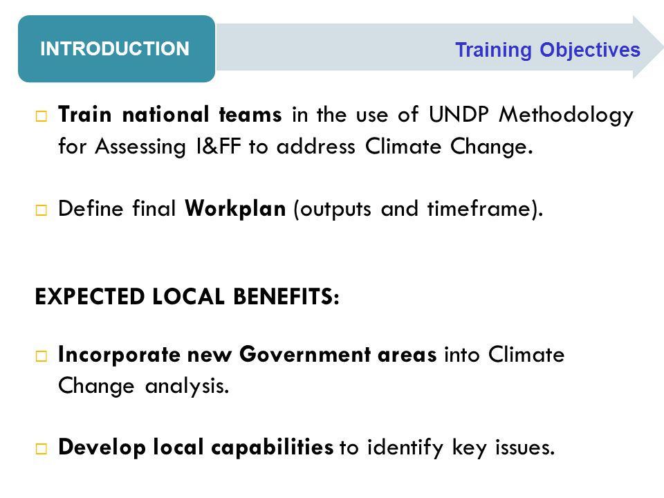  Describe what is likely to occur in the absence of ADDITIONAL policies to address climate change  Baseline scenario should reflect  Current sectoral & national plans  Expected socioeconomic trends  Expected investment trends (for each subsector) 3.