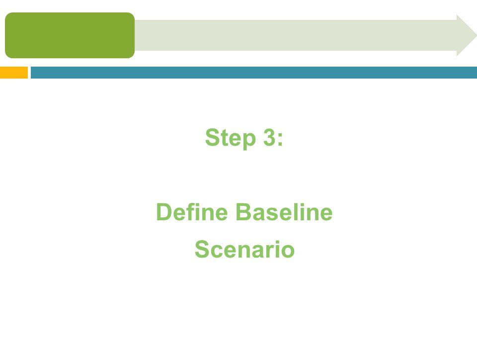 Step 3: Define Baseline Scenario