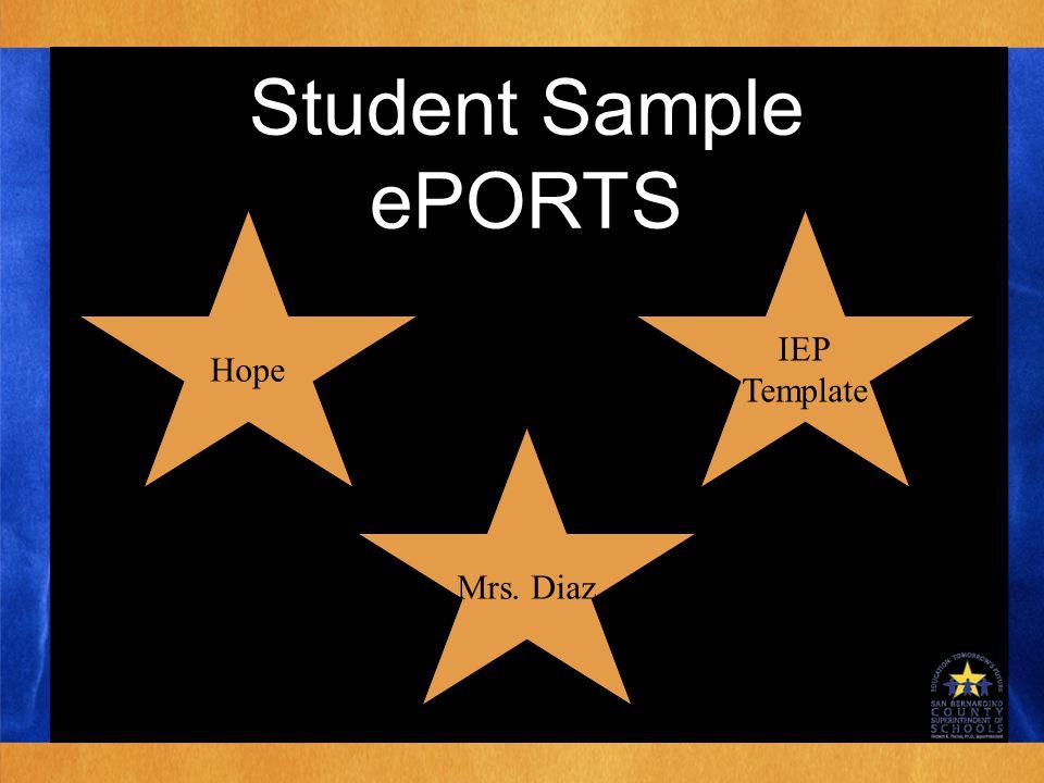 Student Sample ePORTS IEP Template IEP Template Hope Mrs. Diaz