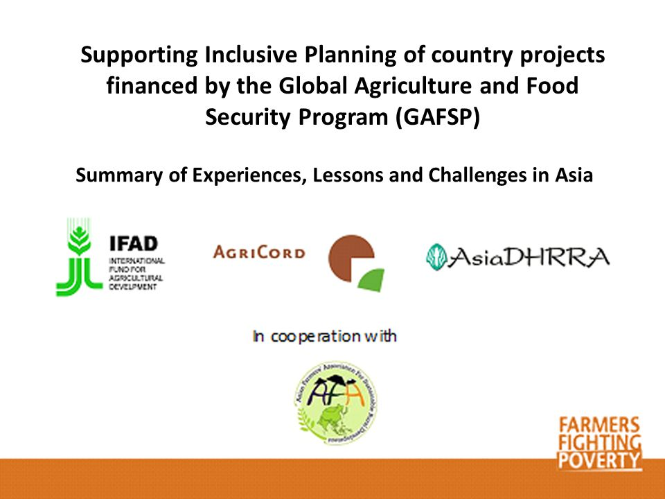 Supporting Inclusive Planning of country projects financed by the Global Agriculture and Food Security Program (GAFSP) Summary of Experiences, Lessons and Challenges in Asia