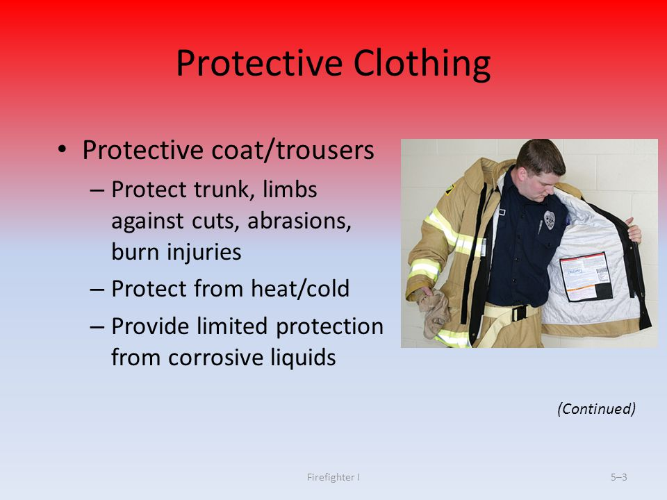 Firefighter I5–54 Self-Contained Breathing Apparatus (SCBA) Must be used in atmospheres that are oxygen- deficient, contaminated with smoke or other toxic materials Two types – Open-circuit – Closed-circuit (Continued)