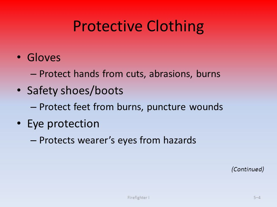 Firefighter I5–45 Mental Factors Affecting Use of Respiratory Protection Adequate training in equipment use Self-confidence Emotional stability