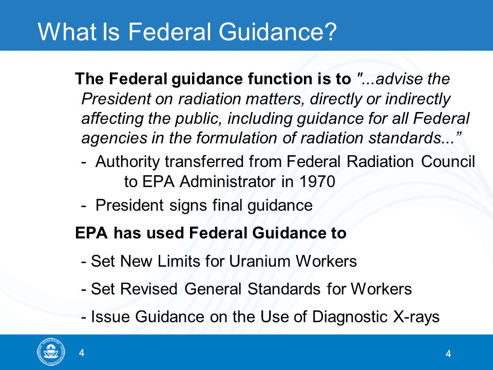 4 4 What Is Federal Guidance? The Federal guidance function is to