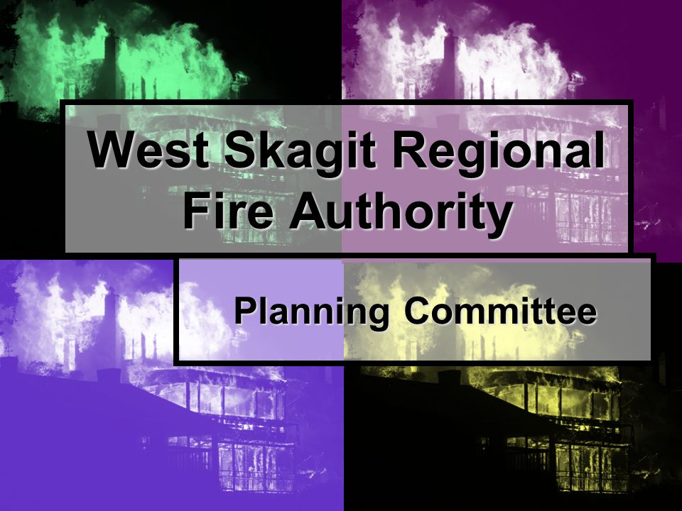 West Skagit Regional Fire Authority Planning Committee