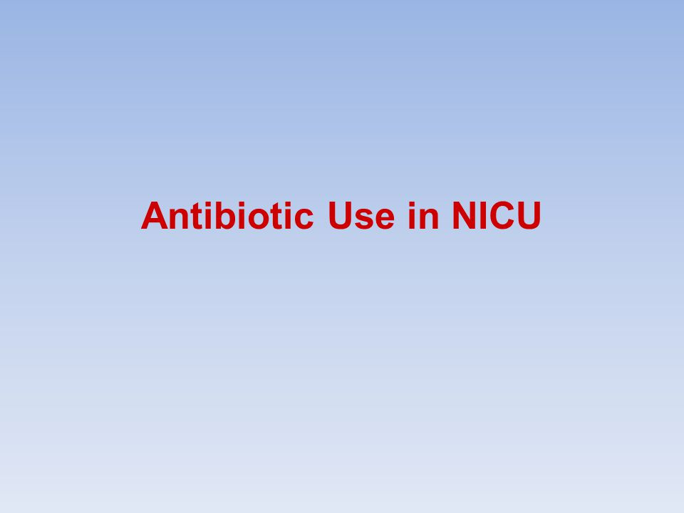 Antibiotic Use in NICU