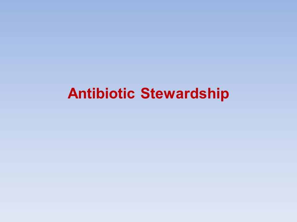 Antibiotic Stewardship