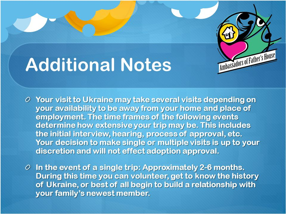 Additional Notes (Continued) After the adoption is finalized there is a post placement period.