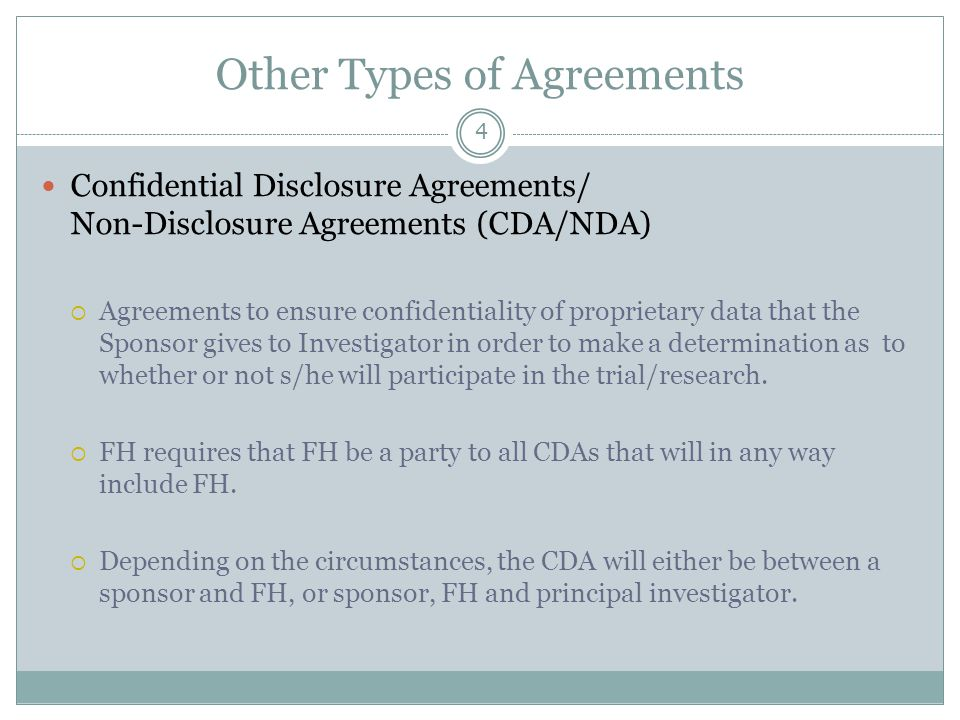 Other Types of Agreements 4 Confidential Disclosure Agreements/ Non-Disclosure Agreements (CDA/NDA)  Agreements to ensure confidentiality of propriet