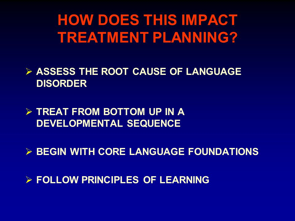 HOW DOES THIS IMPACT TREATMENT PLANNING.