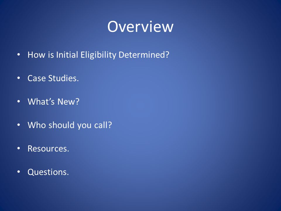How Is Initial-Eligibility Determined?