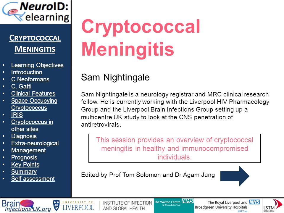 C RYPTOCOCCAL M ENINGITIS Learning Objectives Introduction C.Neoformans C.