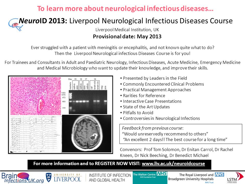 Liverpool Medical Institution, UK Provisional date: May 2013 NeuroID 2013: Liverpool Neurological Infectious Diseases Course Ever struggled with a pat
