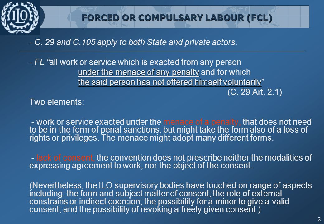 2 - C. 29 and C.105 apply to both State and private actors.