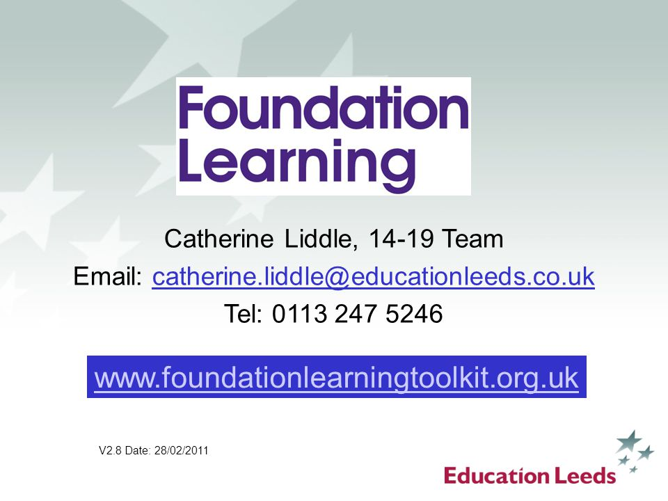 Point scores in Foundation Learning See presentation from the Qualifications and Curriculum Development Agency (QCDA) Step 8: Curriculum development and planning www.foundationlearningtoolkit.org.uk