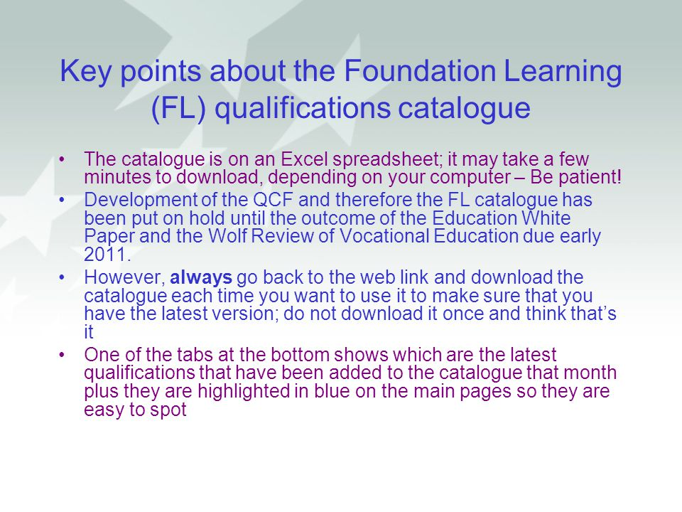 Key points about the Foundation Learning (FL) qualifications catalogue The catalogue is on an Excel spreadsheet; it may take a few minutes to download