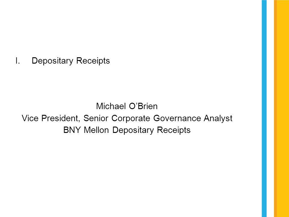 IV.Next Steps Robert Martello Managing Director, Global Custody and DR Operations BNY Mellon Depositary Receipts