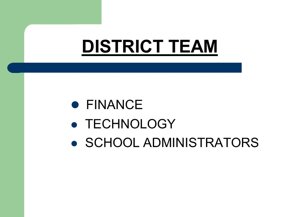 DISTRICT TEAM FINANCE TECHNOLOGY SCHOOL ADMINISTRATORS