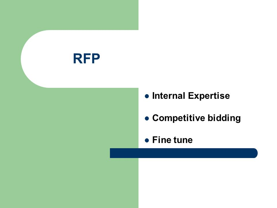 RFP Internal Expertise Competitive bidding Fine tune