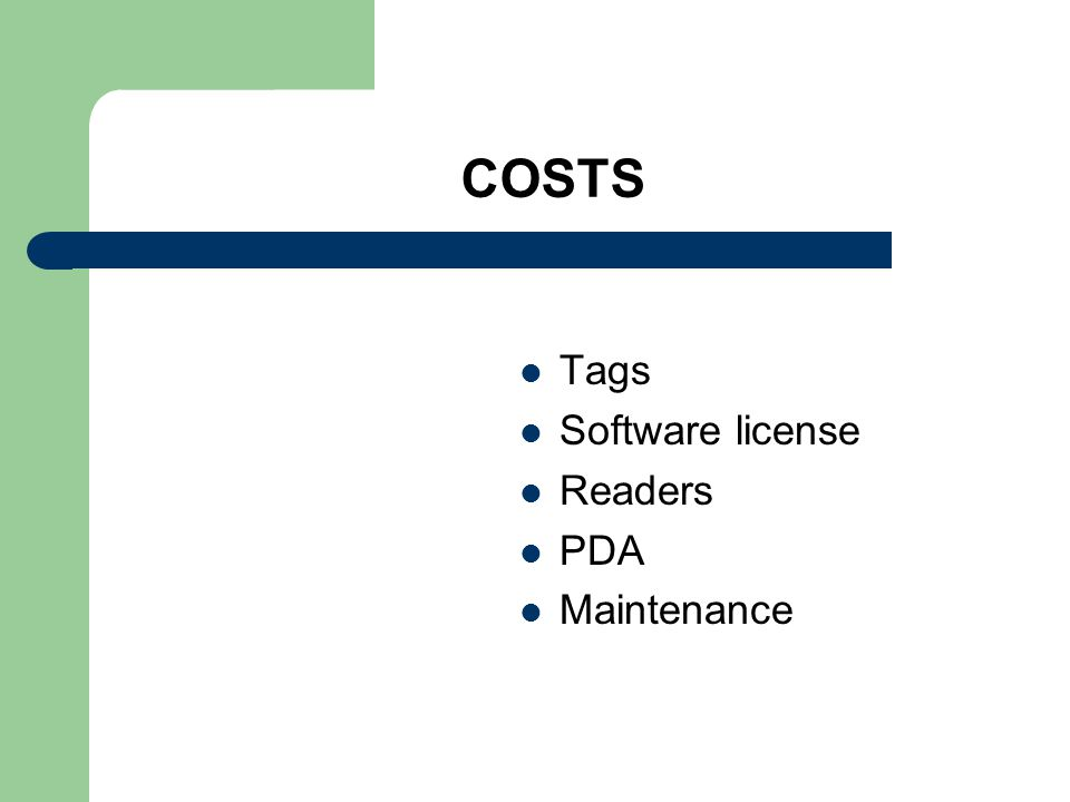 COSTS Tags Software license Readers PDA Maintenance