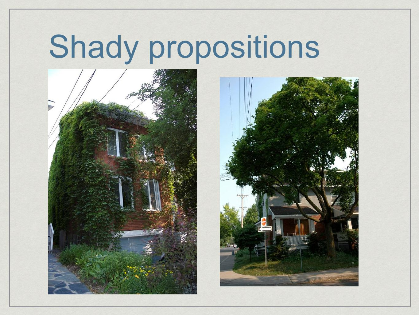 Shady propositions
