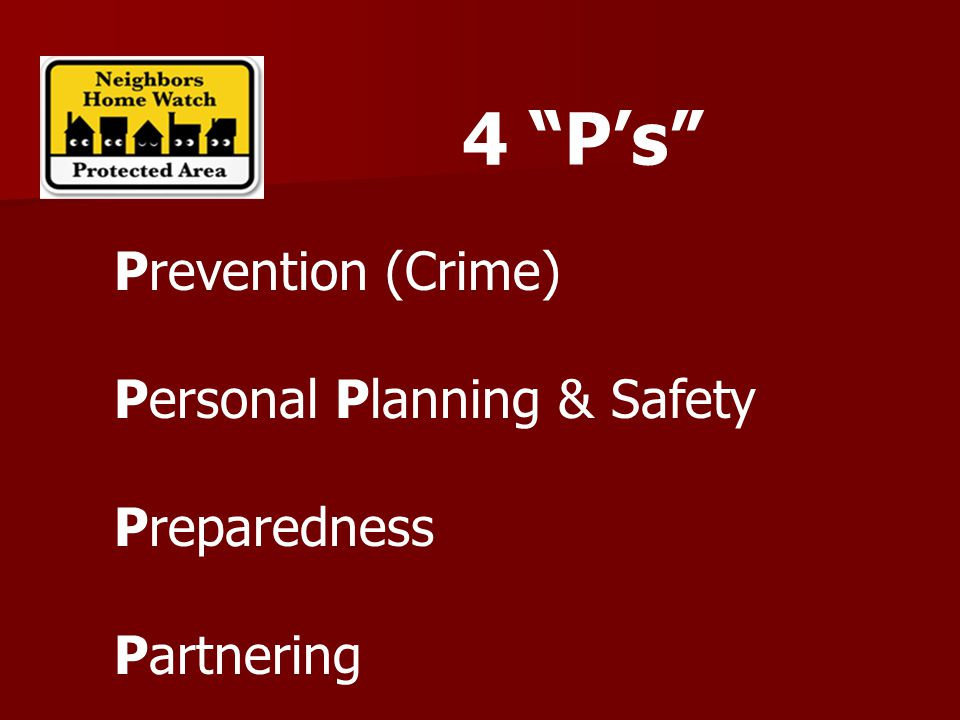 4 P's Prevention (Crime) Personal Planning & Safety Preparedness Partnering