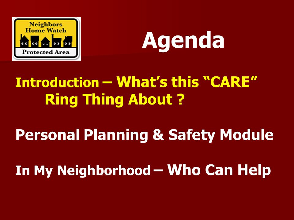Agenda Introduction – What's this CARE Ring Thing About .