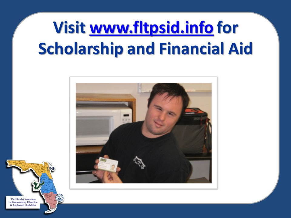 Visit www.fltpsid.info for Scholarship and Financial Aid www.fltpsid.info