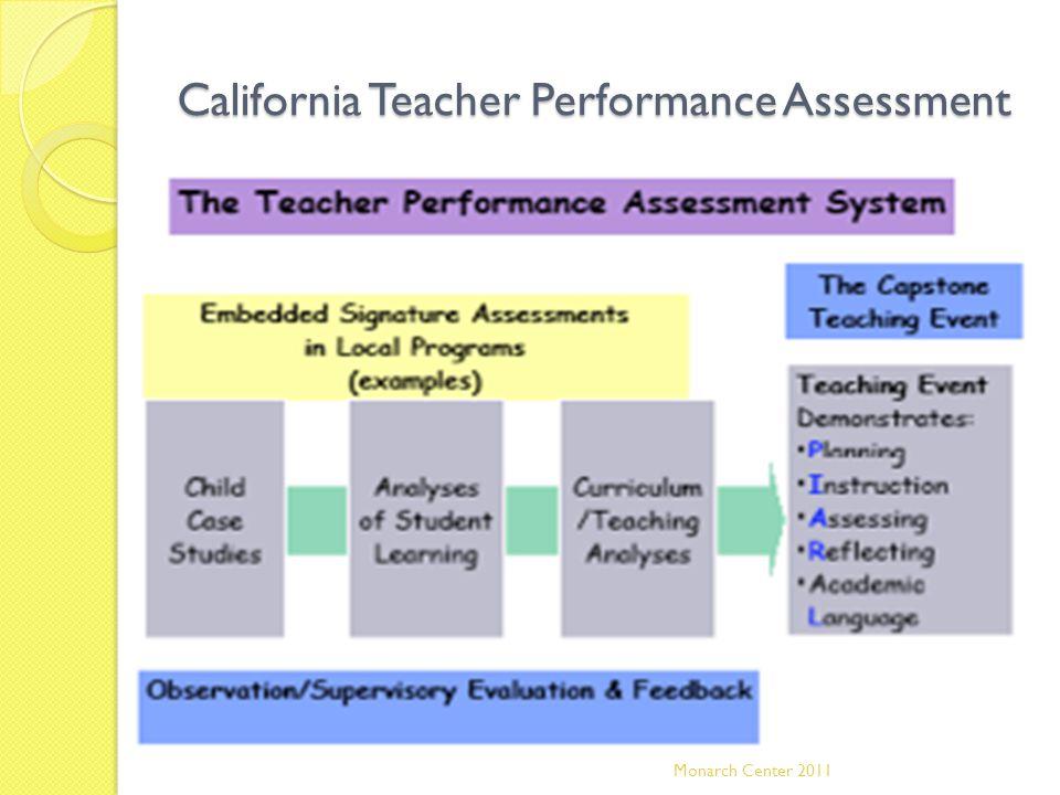 California Teacher Performance Assessment www.pacttpa.org Monarch Center 2011