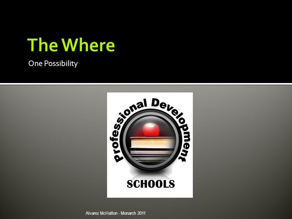 One Possibility SCHOOLS Alvarez McHatton - Monarch 2011