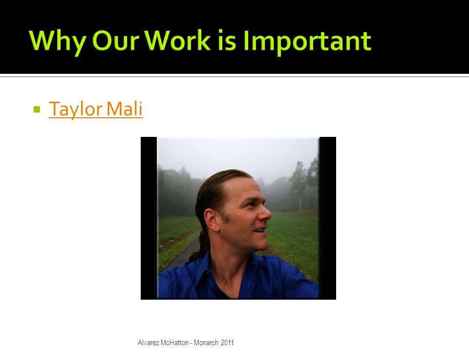  Taylor Mali Taylor Mali Alvarez McHatton - Monarch 2011