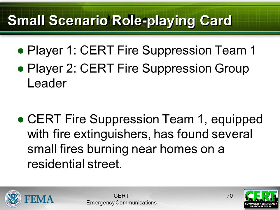Small Scenario Role-playing Card ●Player 1: CERT Fire Suppression Team 1 ●Player 2: CERT Fire Suppression Group Leader ●CERT Fire Suppression Team 1,