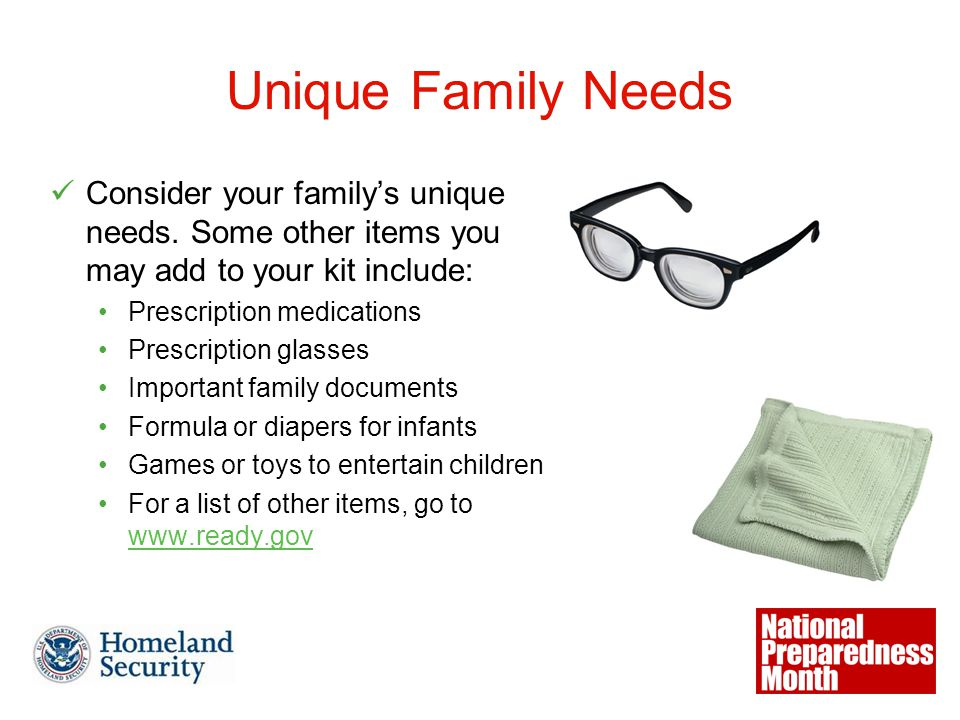 Unique Family Needs Consider your family's unique needs.