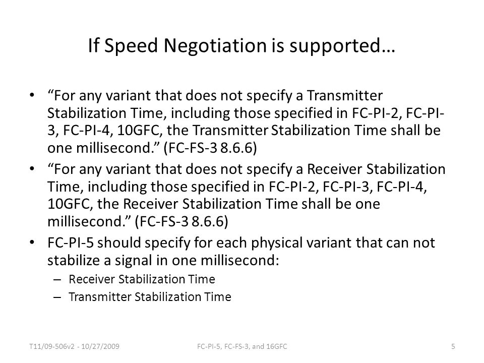 "If Speed Negotiation is supported… ""For any variant that does not specify a Transmitter Stabilization Time, including those specified in FC-PI-2, FC-P"