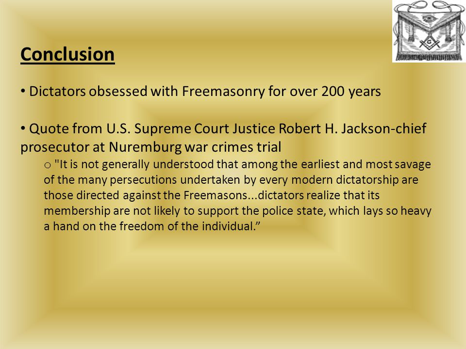 Conclusion Dictators obsessed with Freemasonry for over 200 years Quote from U.S.