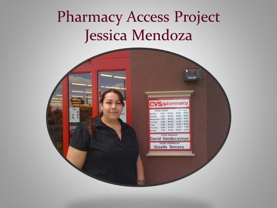 Pharmacy Access Project Jessica Mendoza
