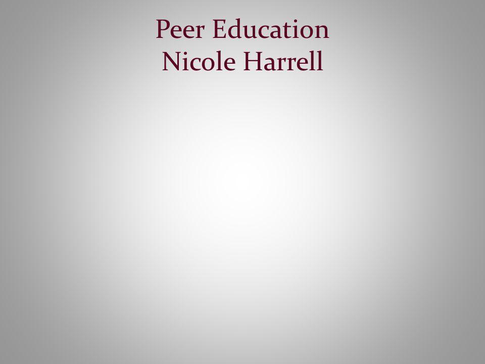 Peer Education Nicole Harrell