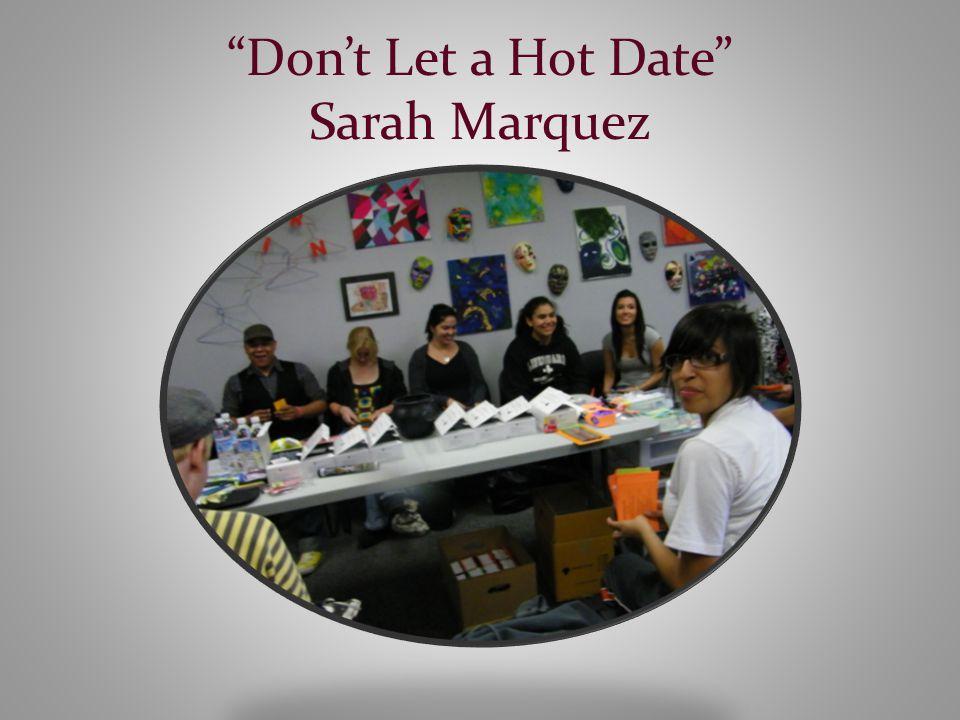 Don't Let a Hot Date Sarah Marquez