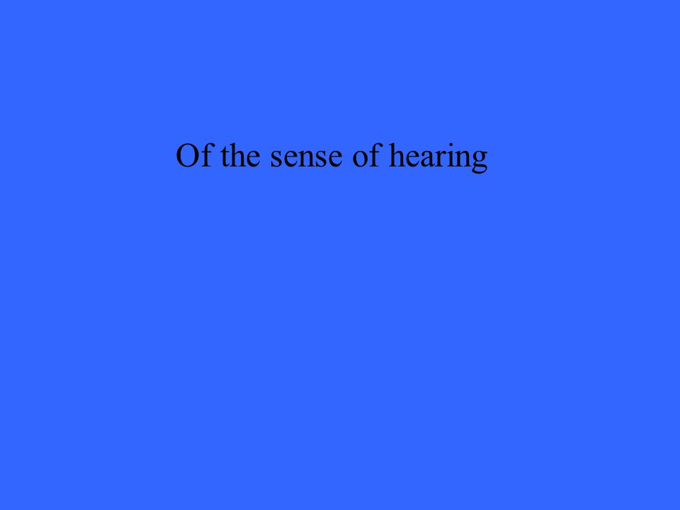 Of the sense of hearing
