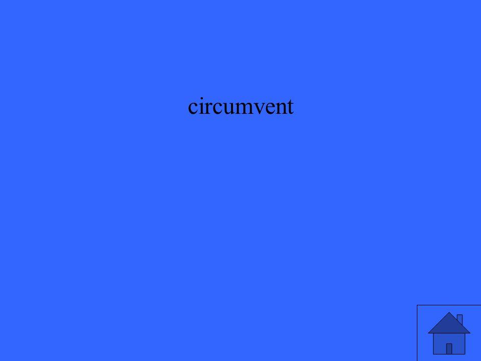 circumvent