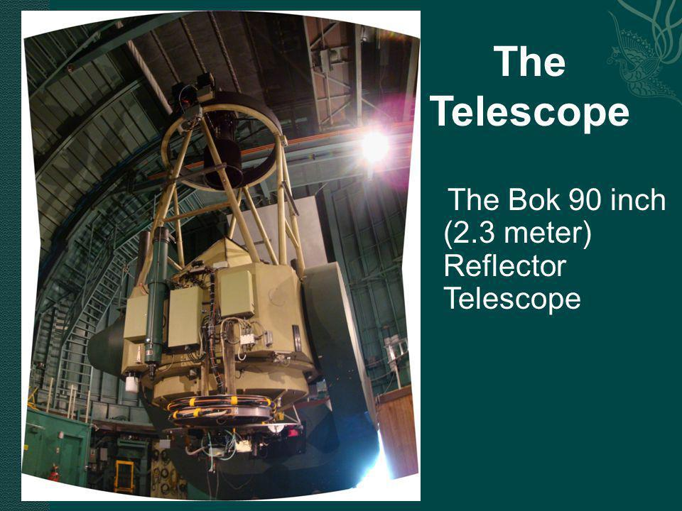 The Bok 90 inch (2.3 meter) Reflector Telescope The Telescope